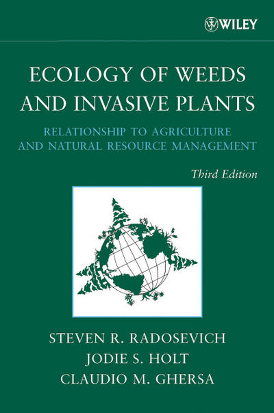Cover of <i>Ecology of Weeds and Invasive Plants: Relationship to Agriculture and Natural Resource Management</i> (Wiley-Interscience, 2007).